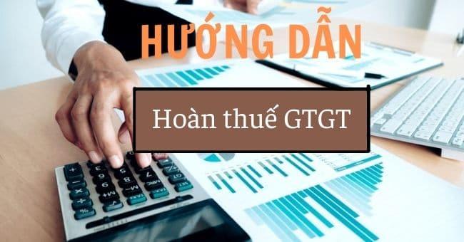 Hướng dẫn hoàn thuế GTGT